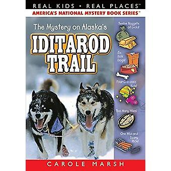 The Mystery on the Iditarod Trail (Real Kids - Real Places) Book
