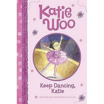 Keep Dancing - Katie by Fran Manushkin - 9781479551897 Book