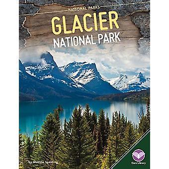 Glacier National Park by Maddie Spalding - 9781680784725 Book