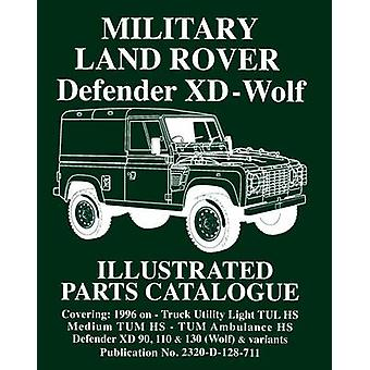 Military Land Rover XD-Wolf - Illustrated Parts Catalogue - 9781783180