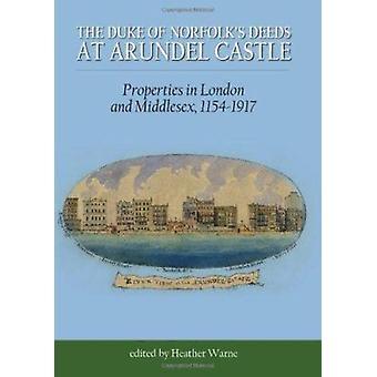 The Duke of Norfolk's Deeds at Arundel Castle - Properties in London a