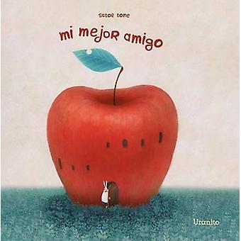Mi Mejor Amigo by Satoe Tone - 9788416773114 Book