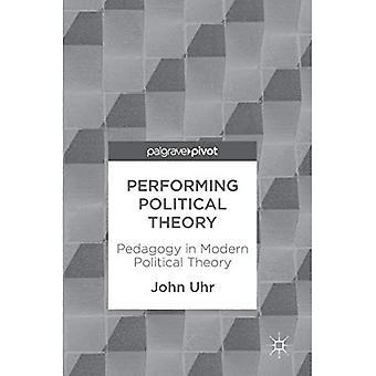 Utförande politisk teori: pedagogik i modern politisk teori