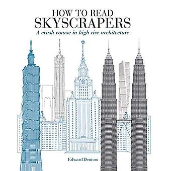 How to Read Skyscrapers: A� crash course in high-rise architecture (How to Read)