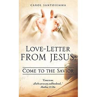 LoveLetter From Jesus Come to the Savior by Santoiemma & Carol