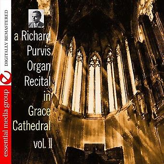 Richard Purvis - Orgelkonzert in Grace Cathedral, Vol. 2 [CD] USA import