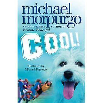 Cool! by Michael Morpurgo - Michael Foreman - 9780007131044 Book
