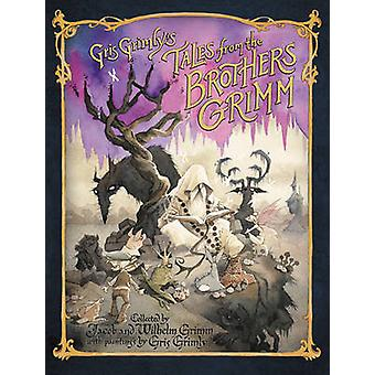 Gris Grimly's Tales from the Brothers Grimm by Grimm Brothers - Gris