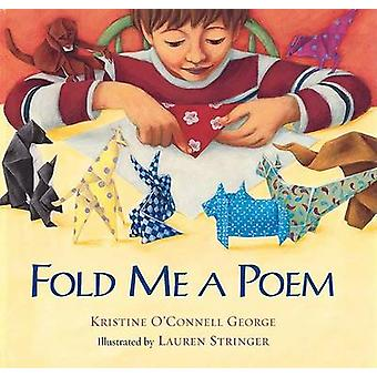 Fold Me a Poem (Library Binding) by Kristine O'Connell George - Laure