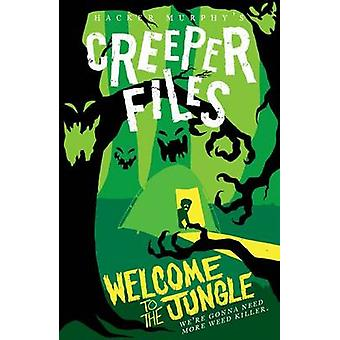 The Creeper Files - Welcome to the Jungle by Hacker Murphy - Lucie Ebr