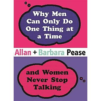 Why Men Can Only Do One Thing at a Time Women Never Stop Talking by A