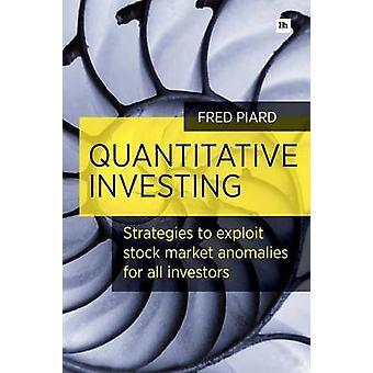 Quantitative Investing - Strategies to Exploit Stock Market Anomalies