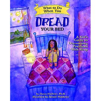 What to Do When You Dread Your Bed - A Kid's Guide to Overcoming Probl
