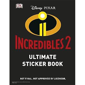 Ultimate Sticker Book - Disney Pixar - The Incredibles 2 by DK - 978146