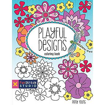 Playful Designs Coloring Book - 18 Fun Designs + See How Colors by Pat