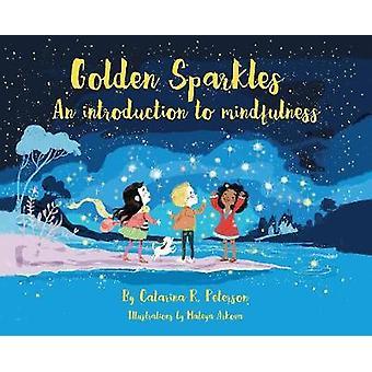 Gyllene gnistrar - en introduktion till Mindfulness av Catarina R. Peters
