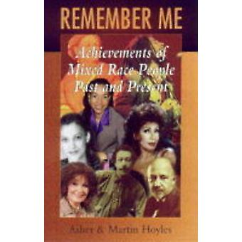 Remember Me - Achievements of Mixed Race People - Past and Present by