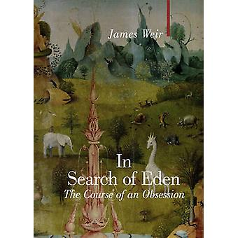In Search of Eden by James Weir - 9781905791071 Book