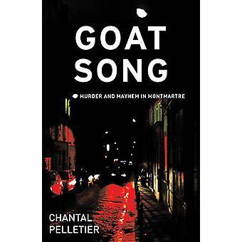Goat Song by Chantal Pelletier - Ian Monk - 9781904738039 Book