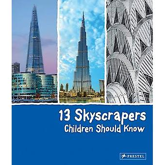 13 Skyscrapers Children Should Know by Brad Finger - 9783791372518 Bo