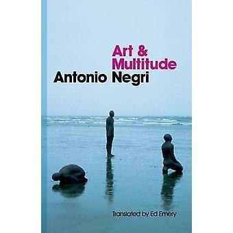 Art and Multitude by Antonio Negri - 9780745649009 Book