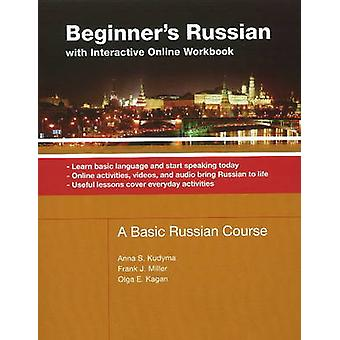 Beginner's Russian - With Interactive Online Workbook by Anna Kudyma -