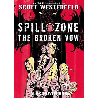 Spill Zone - The Broken Vow by Spill Zone - The Broken Vow - 9781626721