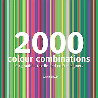 2000 Colour Combinations - For Graphic - Web - Textile and Craft Desig