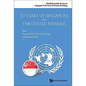 50 år av Singapore och FN av Tommy Koh - Joanna Ko