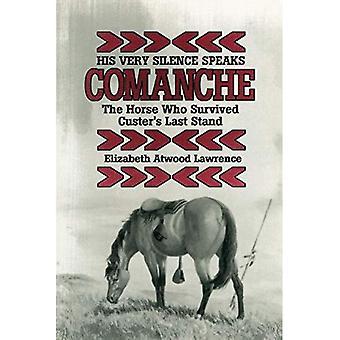 Hans mycket tystnad talar: Comanche - hästen som överlevde Custer's Last Stand