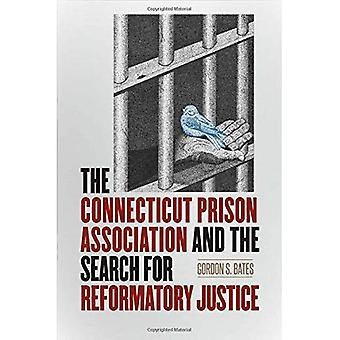 The Connecticut Prison Association and the Search for Reformatory Justice (Driftless Connecticut Series & Garnet...