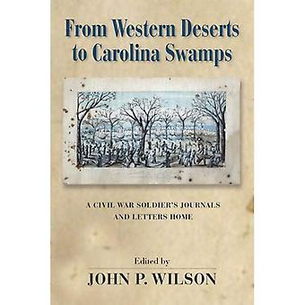 From Western Deserts to Carolina Swamps: A Civil War Soldier's Journals and Letters Home