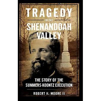 Tragedia nella Shenandoah Valley: la storia dell'esecuzione di estati-Koontz
