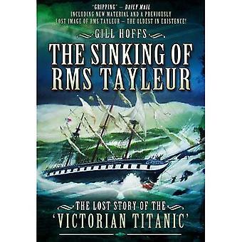The Sinking of RMS Tayleur: The Lost Story of the Victorian Titanic
