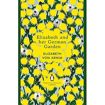 Elizabeth und ihre Deutsch-Garten (The Penguin English Library)