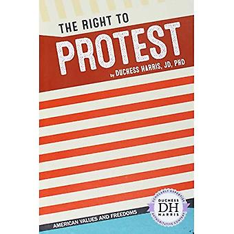 The Right to Protest (American Values and Freedoms)