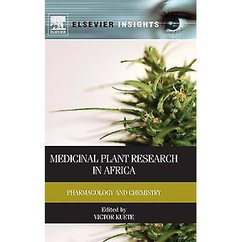 Arzneipflanzenforschung in Afrika Pharmakologie und Chemie von Kuete & Victor