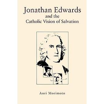 Jonathan Edwards und die katholische Vision von Rettung durch Morimoto & Anri