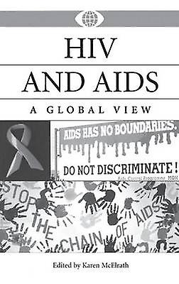 HIV and AIDS A Global View by McElrath & Karen
