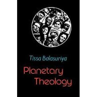 Planetary Theology by Balasuriya & Tissa