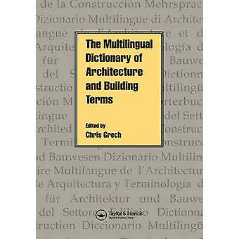 The Multilingual Dictionary of Architecture  Building Terms by Grech & Chris