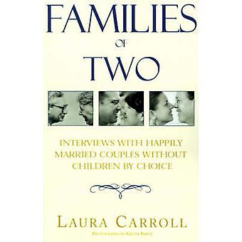 Famílias de duas entrevistas com bem casados casais sem filhos por opção por Carroll & Laura