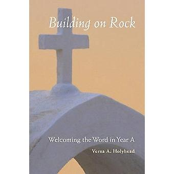 Welcoming the Word in Year a Building on Rock by Holyhead & Verna