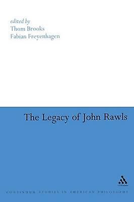 The Legacy of John Rawls by Brooks & Thom