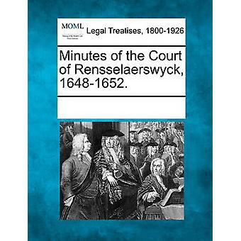 Minutes of the Court of Rensselaerswyck 16481652. by Multiple Contributors & See Notes