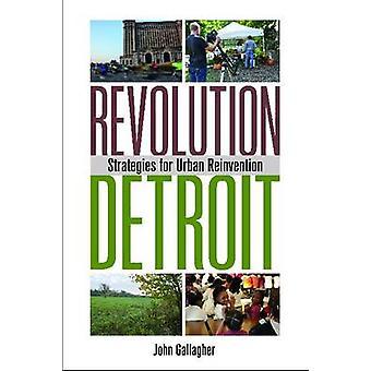 Revolutionen Detroit strategier för Urban nygamla av Gallagher & John