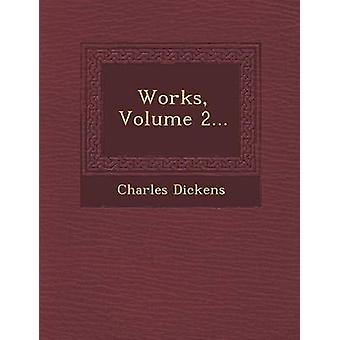Works Volume 2... da Dickens & Charles