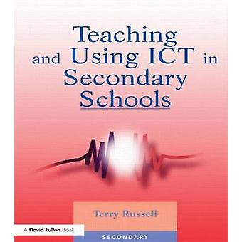 Teaching and Using Ict in Secondary Schools by Russell & Terry