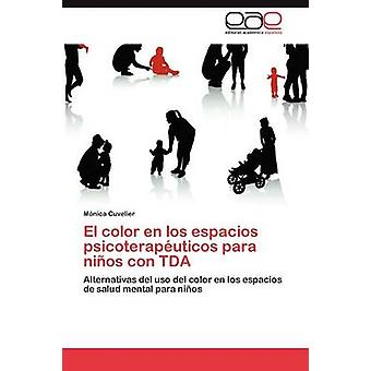 El Color en Los ESPACIOS Psicoterapeuticos para Ninos con TDA mennessä CUVELIER & M. Nica