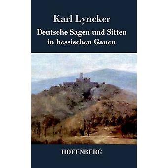 Deutsche Sagen und Sitten i hessischen Gauen av Karl Lyncker